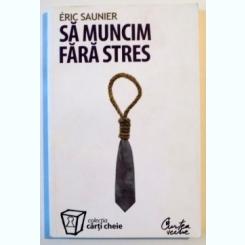 SA MUNCIM FARA STRES - ERIC SAUNIER