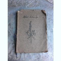 SADOVEANU MIHAIL - DIMINETI DE IULIE - STIGLETELE (COLECTIA MANUSCRIPTUM), 1927  (DIN BIBLIOTECA LUI MIHAI BENIUC, CU SEMNATURA SA)