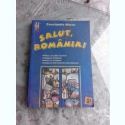 SALUT, ROMANIA! MANUAL DE LIMBA ROMANA - CONSTANTIN MARZA