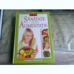 SANATATE PRIN ALIMENTATIE - GEORGE D. PAMPLONA ROGER
