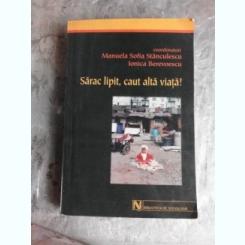 SARAC LIPIT, CAUT ALTA VIATA! - MANUELA SOFIA STANCULESCU