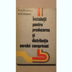 Savulescu,Draghici-Instalatii pentru producerea si distributia aerului comprimat