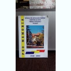 SCOALA DE APLICATIE PENTRU TANCURI SI AUTO MIHAI VITEAZUL 1948-2003 - CONSTANTIN RADULESCU