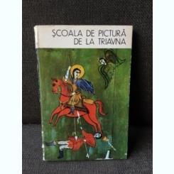 Scoala de pictura de la Triavna - Anca Irina Dragomir