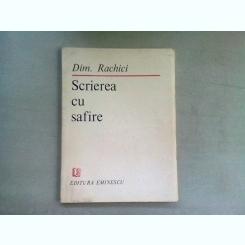 SCRIEREA CU SAFIRE - DIM. RACHICI  (DEDICATIE)