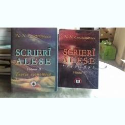 SCRIERI ALESE - N.N. CONSTANTINESCU   2 VOLUME