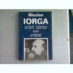 SCRIERI ISTORICE DESPRE ARMENI - NICOLAE IORGA