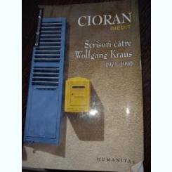 Scrisori către Wolfgang Kraus de Emil Cioran