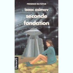 SECONDE FONDATION - ISAAC ASIMOV  (CARTE IN LIMBA FRANCEZA)