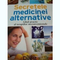 SECRETELE MEDICINEI ALTERNATIVE,GHID PRACTIC AL TERAPIILOR NECONVENTIONALE