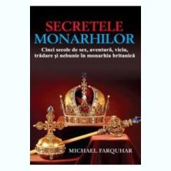 SECRETELE MONARHILOR - MICHAEL FARQUHAR