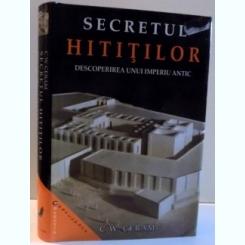 SECRETUL HITITILOR - C. W. CERAM