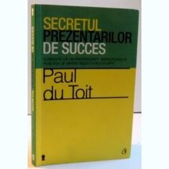 SECRETUL PREZENTATILOR DE SUCCES