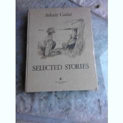 SELECTED STORIES - ARKADY GAIDAR  (CARTE IN LIMBA ENGLEZA)