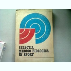 SELECTIA MEDICO BIOLOGICA IN SPORT - I. DRAGAN