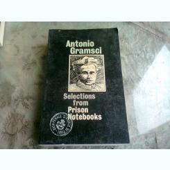 SELECTIONS FROM PRISON NOTEBOOKS - ANTONIO GRAMSCI  (CARTE IN LIMBA ENGLEZA)
