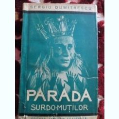 Sergiu Dumitrescu, Parada surdo-mutilor