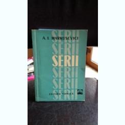 SERII - A.I. MARKUSEVICI