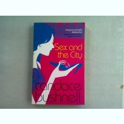 SEX AND THE CITY - CANDACE BUSHNELL  (CARTE IN LIMBA ENGLEZA)