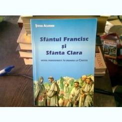 SFANTUL FRANCISC SI SFANTA CLARA - STEFAN ACATRINEI