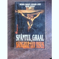 SFANTUL GRAAL SI SANGELE LUI IISUS - MICHAEL BAIGENT
