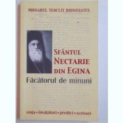 SFANTUL NECTARIE DIN EGINA , FACATORUL DE MINUNI de MONAHUL TEOCLIT DIONISIATUL , 2008