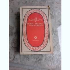 SFARSIT DE VEAC IN BUCURESTI - I.M. SADOVEANU