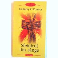 SFETNICUL DIN SANGE DE FLANNERY O`CONNOR, 2005