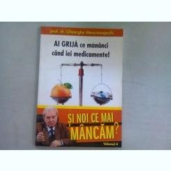 Si noi ce mai mancam - prof. dr. Gheorghe Mencinicopschi VOL.5 Ai grija ce mananci cand iei medicamente