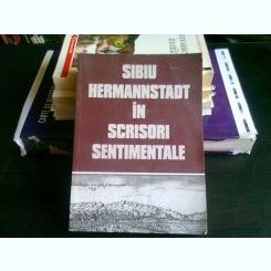 SIBIU HERMANNSTADT IN SCRISORI SENTIMENTALE - ION RADU VACARESCU