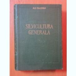 SILVICULTURA GENERALA DE M. E. TKACENKO , BUCURESTI