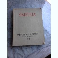 SIMETRIA. CAIETE DE ARTA SI CRITICA - VII MCMXLVI