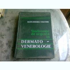 SINDROAME DE URGENTA IN DERMATO-VENEROLOGIE- ALEXANDRU COLTOIU