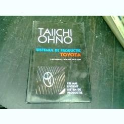 SISTEMUL DE PRODUCTIE TOYOTA - TAIICHI OHNO