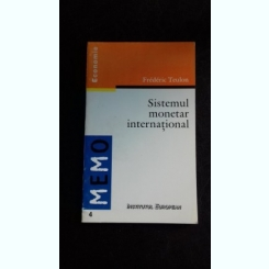SISTEMUL MONETAR INTERNATIONAL - FREDERIC TEULON