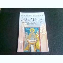 SMERENIA IN TRADITIA PATRISTICA ORTODOXA - ARHIEPISCOP CHRYSOSTOMOS