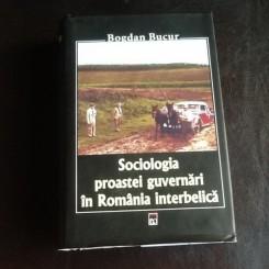 Sociologia proastei guvernari in Romania interbelica - Bogdan Bucur