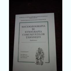 SOCIOLOGIA SI ETNOGRAFIA COMUNITATILOR TARANESTI , 3 VOLUME