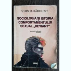 SOCIOLOGIA SI ISTORIA COMPORTAMENTULUI SEXUAL DEVIANT - SORIN M. RADULESCU