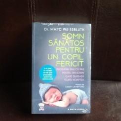 Somn sanatos pentru un copil fericit - Dr. Marc Weissbluth
