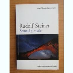 SOMNUL SI VISELE - RUDOLF STEINER