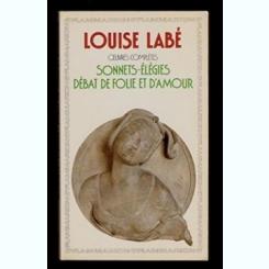 SONNETS-ELEGIES DEBAT DE FOLIE ET D'AMOUR - LOUISE LABE  (CARTE IN LIMBA FRANCEZA)
