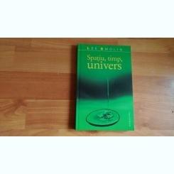 SPATIU, TIMP, UNIVERS-LEE SMOLIN