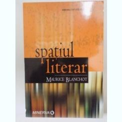 SPATIUL LITERAR de MAURICE BLANCHOT , 2007
