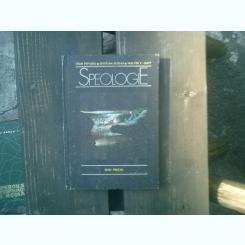 Speologie - Ioan Povara, Cristian Goran, Walter F. Gutt