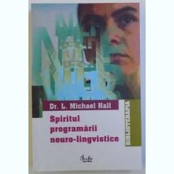 SPIRITUL PROGRAMARII NEURO-LINGVISTICE DE L. MICHAEL HALL, 2007