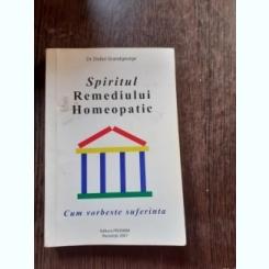 SPIRITUL REMEDIULUI HOMEOPATIC, CUM VORBESTE SUFERINTA - DIDIER GRANDGEORGE