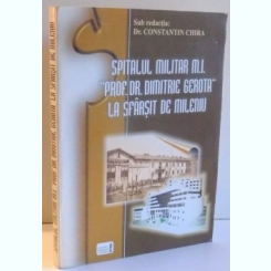 SPITALUL MILITAR PROF.DR. DIMITRIE GEROTA LA SFARSIT DE MILENIU - CONSTANTIN CHIRA