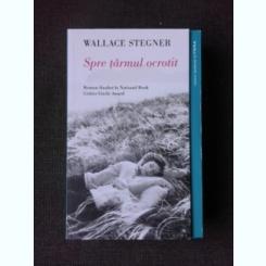 SPRE TARMUL OCROTIT - WALLACE STEGNER