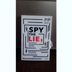 Spy the lie. fosti ofiteri cia te invata cum sa detectezi inselaciunile - Philip Houston, Michael Floyd